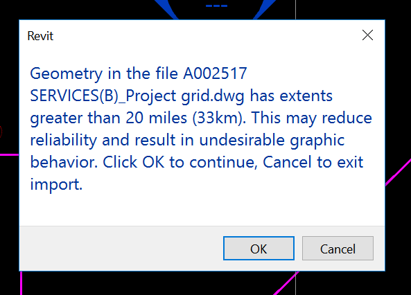 Geometry in the file dwg has extents greater than 20 miles (33km). This may reduce reliability and result in undesirable graphic behavior. Click OK to continue, Cancel to exit import.