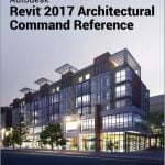 The Revit 2017 Architectural Command Reference - A Map to the Maze of Revit Commands