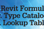 Storing Data for Revit Families in Formulas, Type Catalogs and Lookup Tables